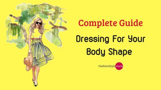 how to dress for your body type female